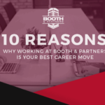 10 Reasons Why Working at Booth & Partners is your Best Career Move
