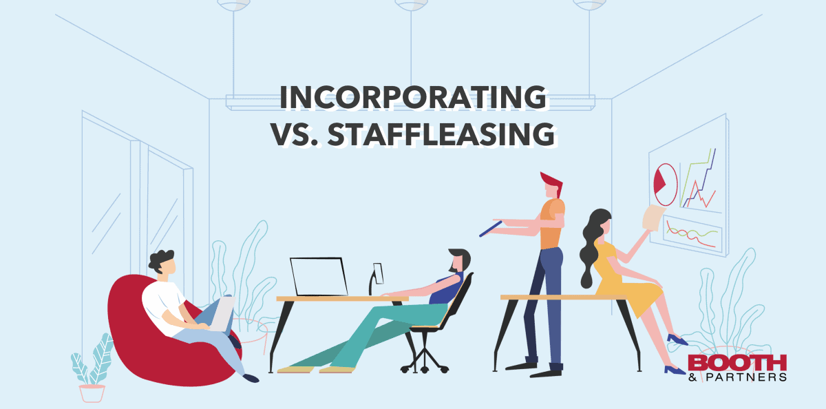 incorporating versus staff leasing