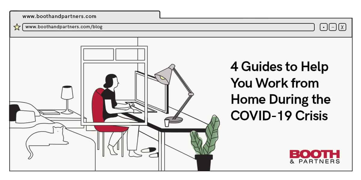 4 Guides to Help You Work from Home During the COVID-19 Crisis