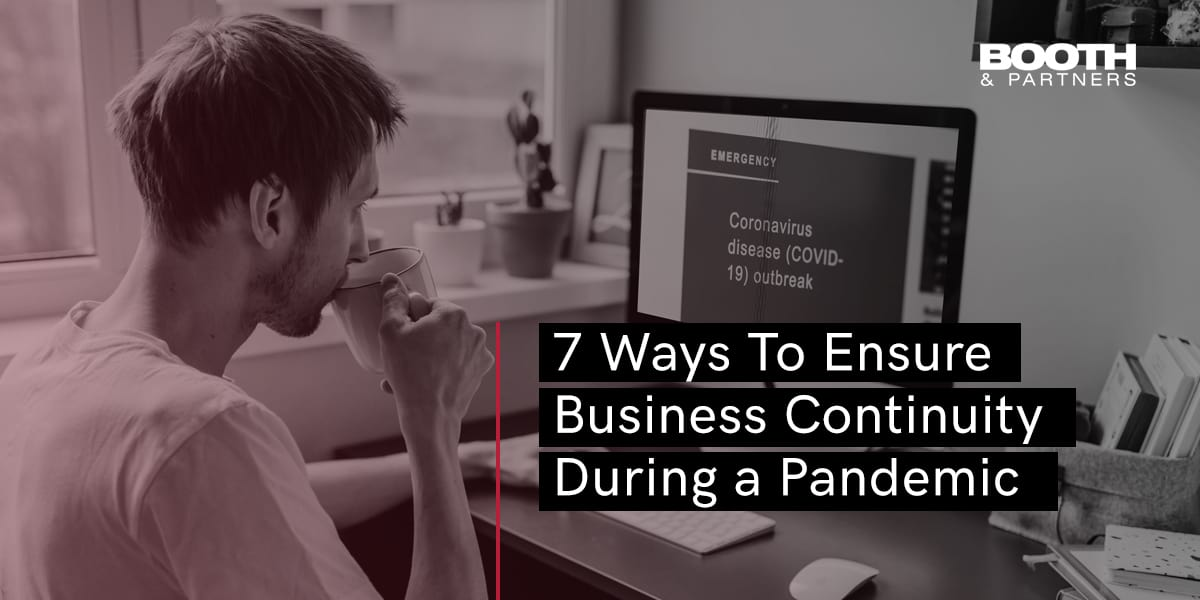 7 Ways to Ensure Business Continuity During A Pandemic