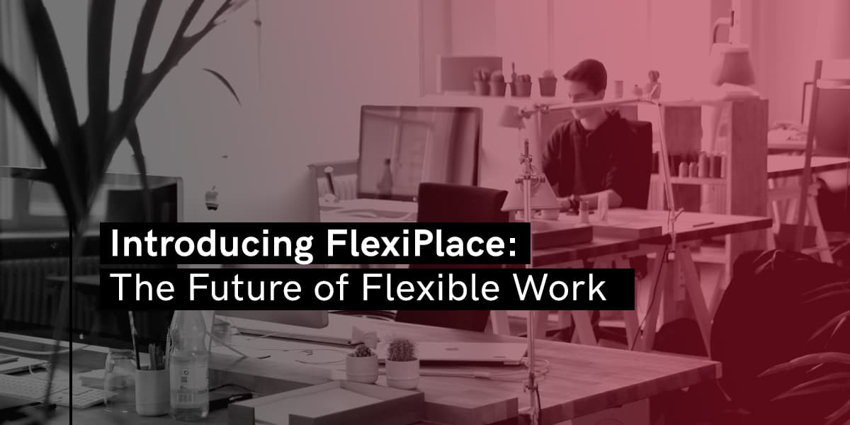 Introducing Flexiplace: The Future of Flexible Work - Blog - Booth & Partners