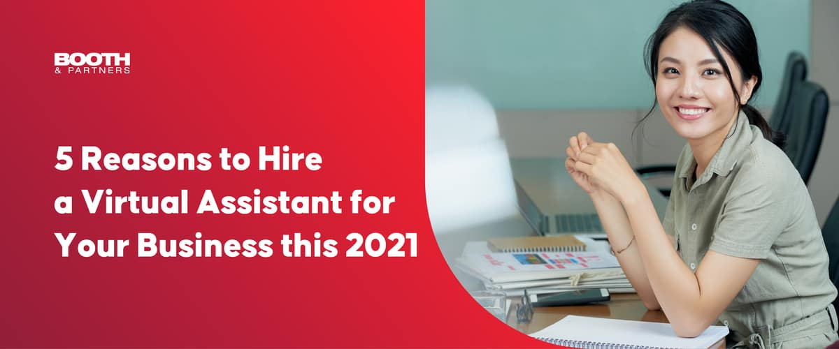 5 Reasons to Hire a Virtual Assistant for Your Business this 2021