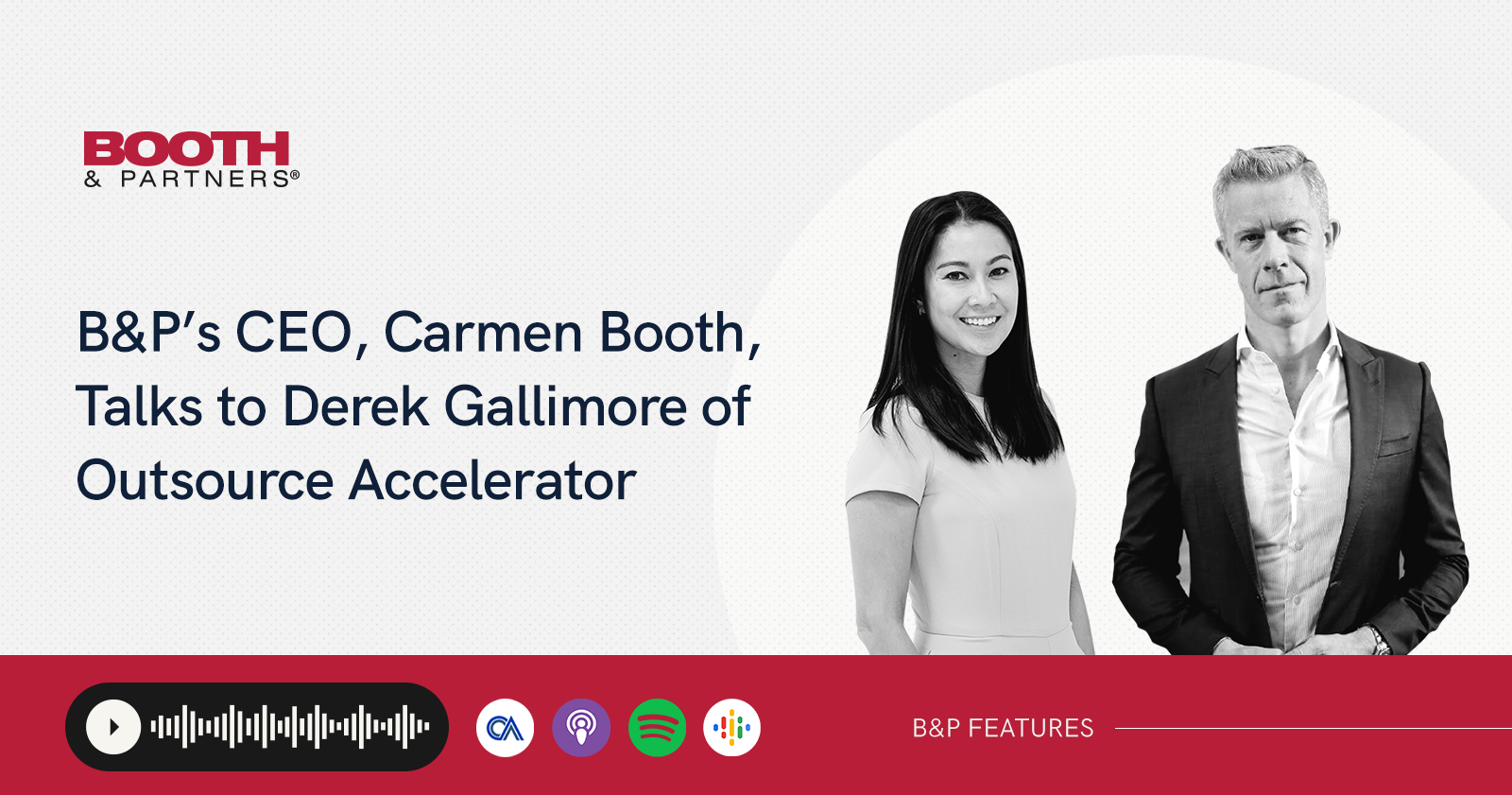 Booth & Partners' CEO, Carmen Booth, Talks to Derek Gallimore of Outsource Accelerator