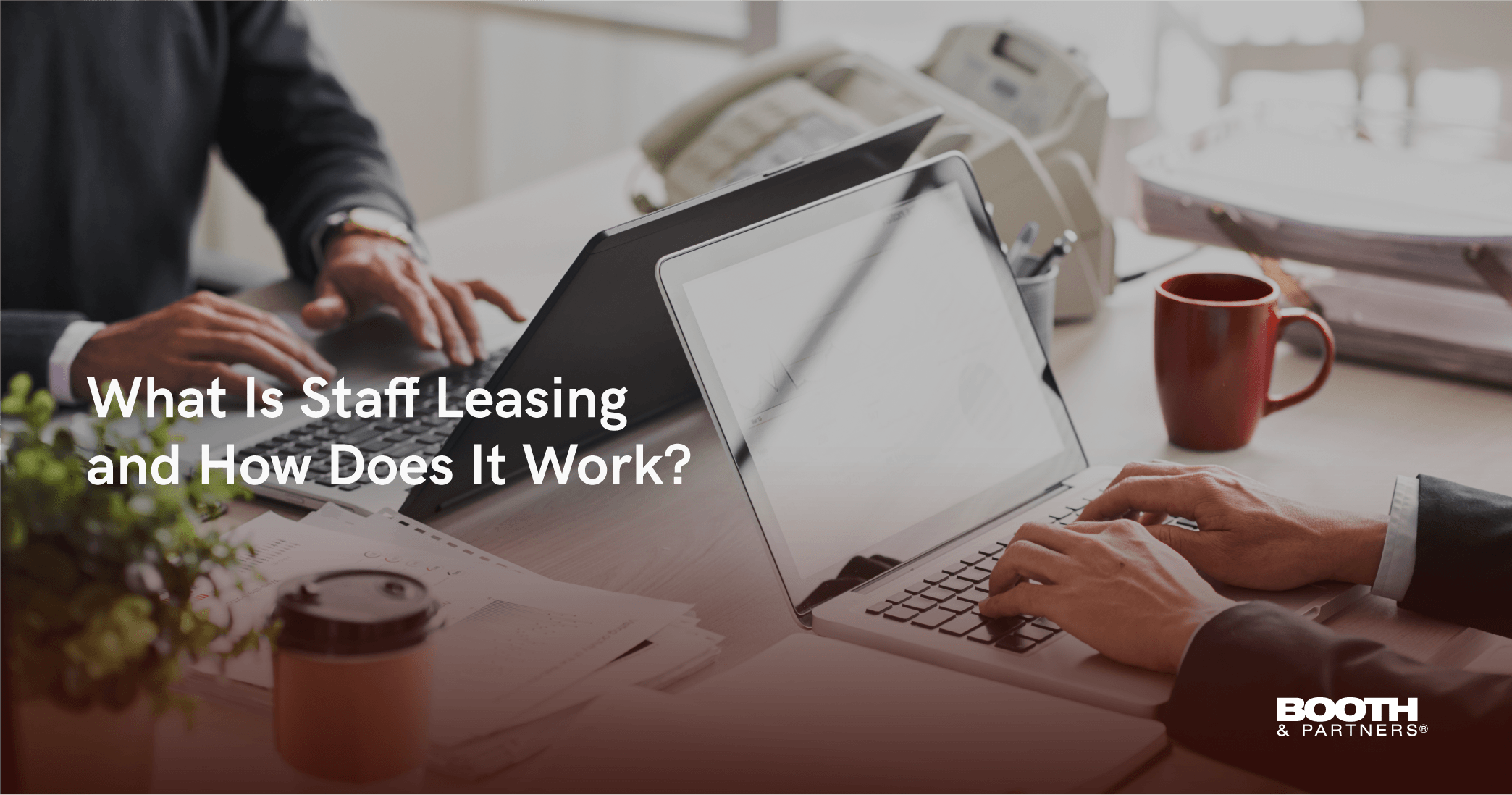 What is staff leasing and how does it work