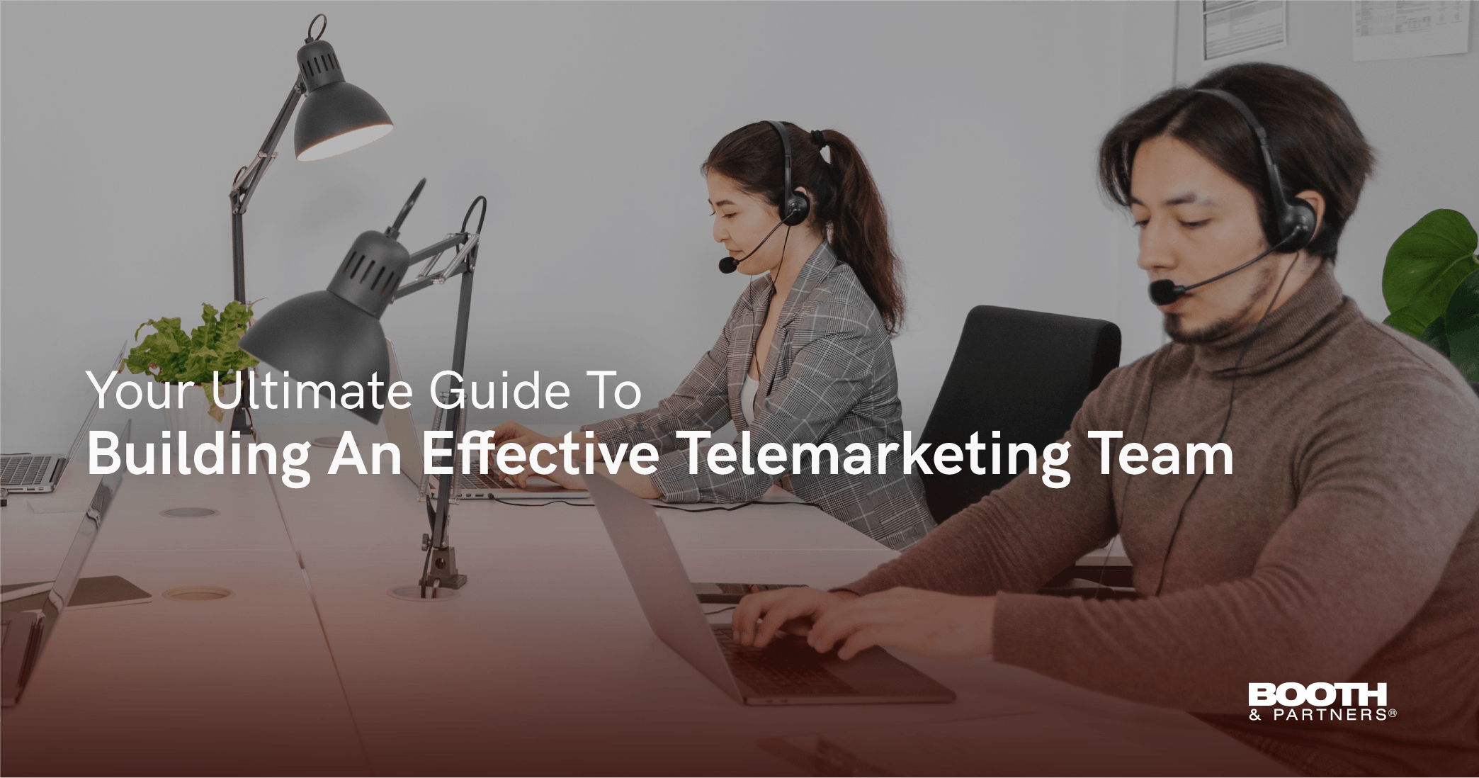 Your Ultimate Guide To Building An Effective Telemarketing Team