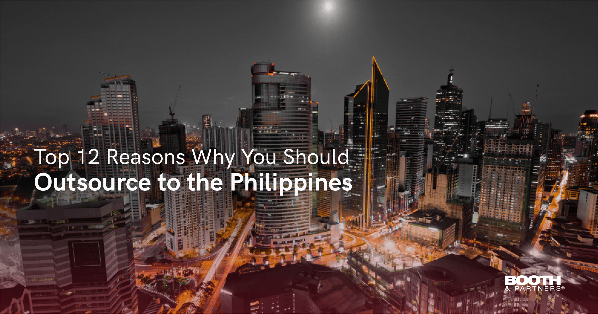 Top 12 Reasons Why You Should Outsource to the Philippines